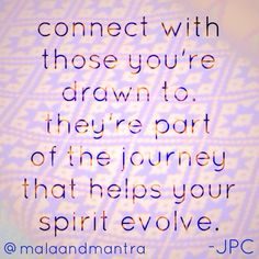 Surround yourself with people who will help you to improve + evolve.