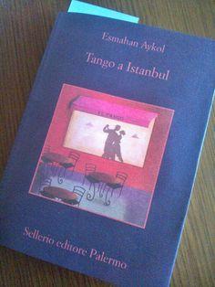 Tango a Istanbul - Esmahan Aykol