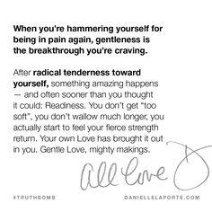 Radical tenderness.