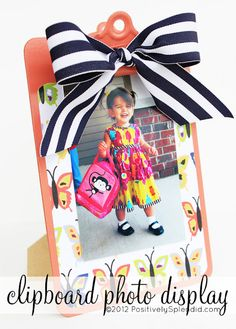 Positively Splendid {Crafts, Sewing, Recipes and Home Decor}: Clipboard Photo Display Tutorial