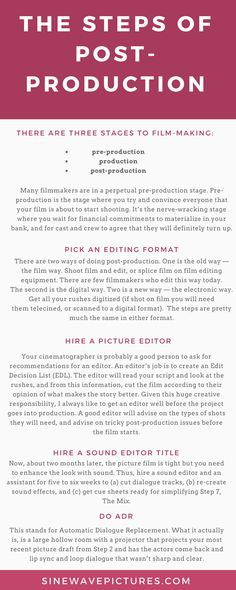 There are three stages to film-making: pre-production, production and post-production. Many filmmakers are in a perpetual pre-production stage. Pre-production is the stage where you try and convince everyone that your film is about to start shooting.
