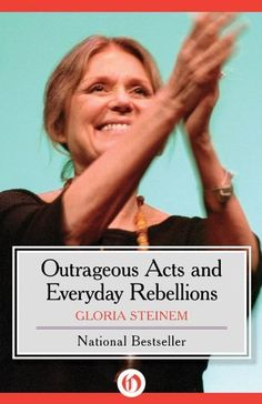 Outrageous Acts and Everyday Rebellions by Gloria Steinem, http://www.amazon.com/dp/B007RJA6WO/ref=cm_sw_r_pi_dp_LbhBub158N6D3
