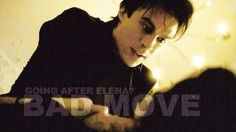 "Loved this!! The Vampire Diaries, Damon Salvatore quote. ""Going after Elena? Bad move."""