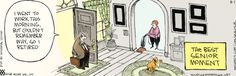 Non Sequitur on Gocomics.com At least once a day, you need to put a smile on your face.
