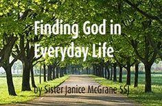 Finding God in Everyday Life by Sister Janice McCrane SSJ | Sisters of Saint Joseph of Philadelphia