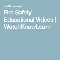 Fire Safety Educational Videos | WatchKnowLearn
