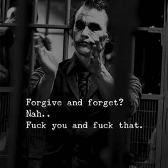 Joker Quotes : forgive and forget - Quotes Boxes Bitch Quotes, Sassy Quotes, Sarcastic Quotes, Mood Quotes, Attitude Quotes, True Quotes, Payback Quotes, Qoutes Deep, Smile Quotes