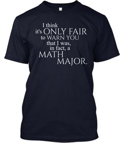 I Was, In Fact, a Math Major