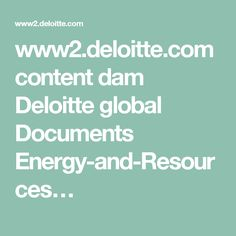 www2.deloitte.com content dam Deloitte global Documents Energy-and-Resources… Leadership, Document, Marketing, Sayings, Content, Agile, Pdf, Business, Lyrics