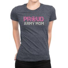 b0ac444c Proud Army Mom - Women's Ultra Soft Comfort Short Sleeve Tee - Mother's  Military Shirt - Son or Daug