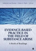 Evidence-Based Practice in the Field of Substance Abuse