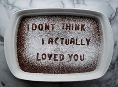 Isabella Giancarlo created an account called Eat Your Heart Out that posts photographs of breakup messages on delicious looking confectionary. Bad Breakup, Breakup Quotes, Heartbreak Quotes, You Are The Sun, Love You, Let It Be, Frases Cliche, Paulette Magazine, Jm Barrie
