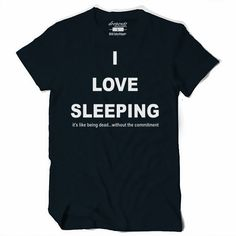 Women's I Love Sleeping T Shirt #goth #emo #horror #alternative #punk #tattoo #rockabilly #streetwear #altwear #pastelgoth #kawaii #offensive #rude #popculture #dropoutz #dropoutsgear
