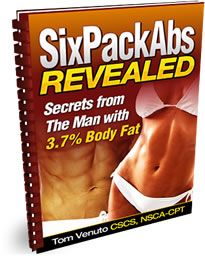 Six Pack Abs Revealed FREE Report By Tom Venuto  Click Link Below:      http://tomvenuto101.blogspot.com