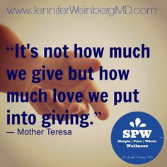 """#Simplepurewhole weekly #wellness prescription inspiration: """"It's not how much we give but how much love we put into giving."""" ― Mother Teresa"""