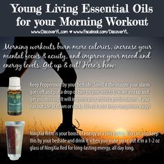 Get up and get moving with Young Living Essential Oils! | Peppermint and NingXia Nitro give you the energy you need to wake up early & workout. For more info and to order www.EssentialOilsEnhanceHealth.com