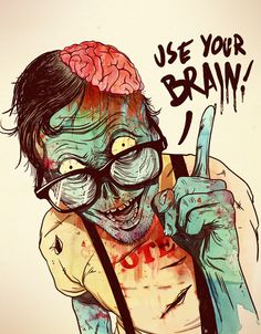 Use your brain!!! =)