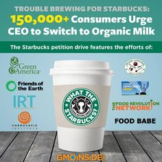 More than 150,000 consumers have formally petitioned Starbucks CEO Howard Schultz to stop using #MonsantoMilk and choose #OrganicMilkNext. Help us double that amount of signatures: http://gmoinside.org/starbucks America's largest coffee chain felt even more heat yesterday, as 8 national groups led a day of action. Press release here: http://gmoinside.org/trouble-brewing-starbucks-150000-consumers-urge-ceo-switch-organic-milk-major-social-media-push-set-sunday #GMODairy #food #organic