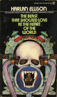 The Beast That Shouted Love at the Heart of The World - Harlan Ellison. Illustrator Robert Pepper by sarcoptiform, via Flickr