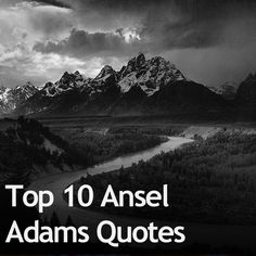 Top 10 Ansel Adams Quotes