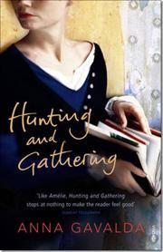 Hunting and Gathering af Anna Gavalda, ISBN 9780099494072