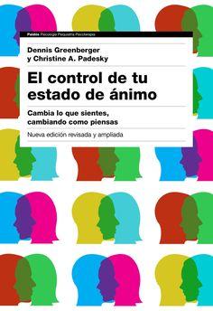 El control de tu estado de ánimo : manual de tratamiento de terapia cognitiva para usuarios / Dennis Greenberger, Christine A. Padesky ; traducción de Genís Sánchez Barberán