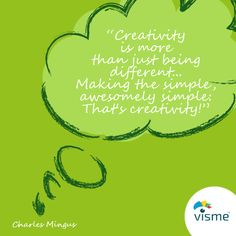 """Creativity is more than just being different... Making the simple, awesomely simple. That's creativity!"" - Charles Mingus quotes about creativity #CreativityTips #CreativityQuotes"