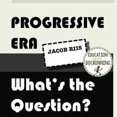 "Progressive Era - Recreate ""A Nauseating Job, but It Must Be Done ..."
