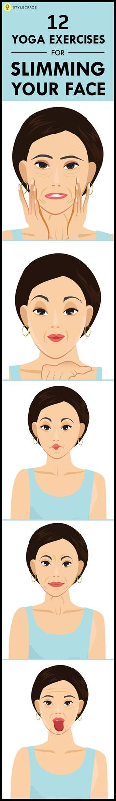 Most of us are so worried about the fat in our body that we forget to notice the fat in our face. Facial Yoga will help you to slim down your face.