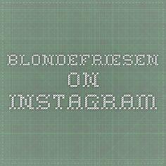 blondefriesen on Instagram