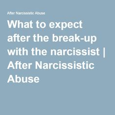 What Makes A Narcissist Tick After Break Up