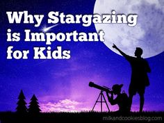 Why Stargazing is Important for Kids