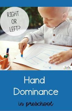 Parents and Early Educators: When does hand dominance develop in children?  Read to find out!