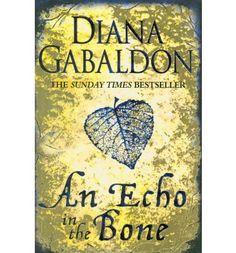 An Echo in the Bone (Outlander (Paperback)) : Paperback : Diana Gabaldon : 9780752883991