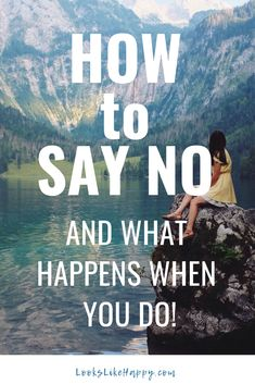How to Say No and What Happens When You Do - NO! Say it with me! You can do it & you'll love the results!  #selfcare #howtosayno