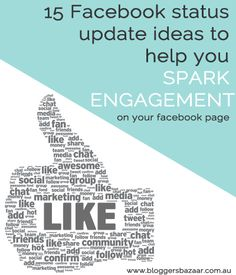 Bloggers Bazaar | 15 Facebook status update ideas to help you spark engagement | http://www.bloggersbazaar.com.au