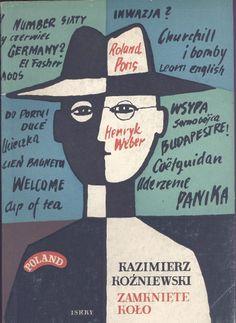 """""""Zamknięte koło"""" Kazimierz Koźniewski Cover by Marian Stachurski Published by Wydawnictwo Iskry 1957"""