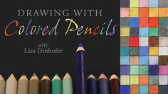 Drawing With Colored Pencils  with Lisa Dinhofer On-line classes on Craftsy