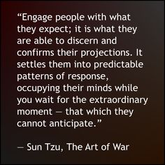 Perception level, projections, pattern of response, predictability, opportunity, surprise, unexpectedness Strong Quotes, Faith Quotes, Wisdom Quotes, Positive Quotes, Peace Quotes, Dope Quotes, Great Quotes, Inspirational Quotes, Art Of War Quotes