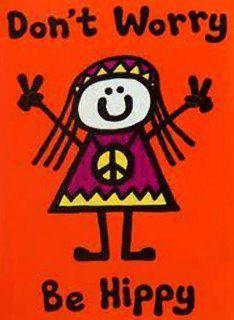 be hippy......
