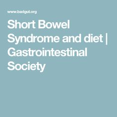 Short Bowel Syndrome and diet | Gastrointestinal Society