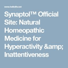 Synaptol™ Official Site: Natural Homeopathic Medicine for Hyperactivity & Inattentiveness