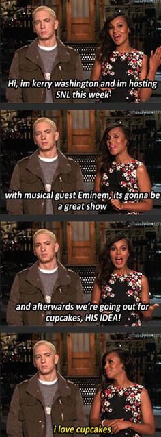 SNL w/Kerry Washington & Eminem, he loves cupcakes
