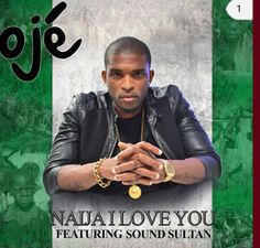 Oje partners Sound Sultan on social transformation in Naija I love you