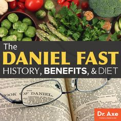 The Daniel Fast History, Benefits and Diet http://www.draxe.com #health #holistic #Natural