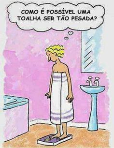 TIRA A TOALHA, filha!!!!!!!