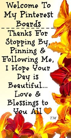 Welcome To My Pinterest Boards. Thanks For Stopping By, Pinning & Following Me, I Hope Your Day Is Beautiful... Love & Blessings To You All. Tam <3