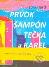 sk > Knihy: Prvok, Šampón, Tečka a Karel (Patrik Hartl) Roman, Film, Cover, Books, Flora, Bucket, Twitter, Movie, Libros
