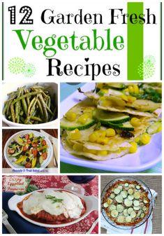 12 Garden Fresh Vegetable Recipes - Call Me PMc