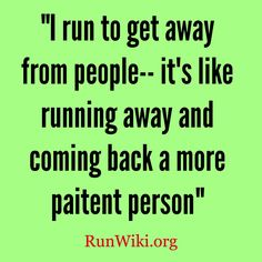Running away = more patient person.
